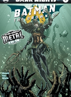 Dark Knights : Batman The Drowned Metal Tie In Cover Foiled by Jason Fabok (October 2017)