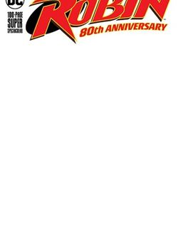 Robin 80Th Anniversary 100 Page Super Spectacular Blank Variant Cover (March 2020)