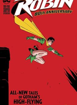 Robin 80Th Anniversary 100 Page Super Spectacular Cover Lee Weeks (March 2020)