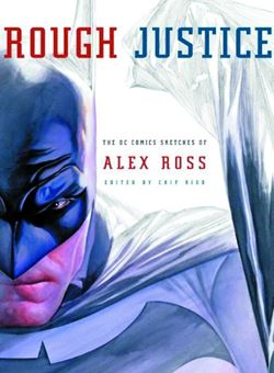 Rough Justice Dc Comics Sketches of Alex Ross SC (September 2012)